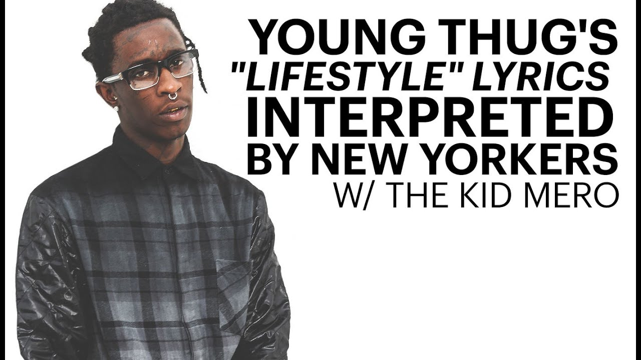 """Young Thug's """"Lifestyle"""" Lyrics Interpreted by New Yorkers ..."""