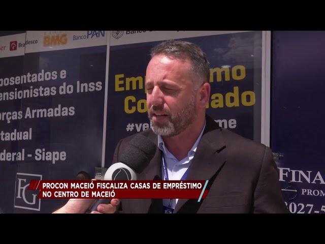 PROCON Maceió fiscaliza casas de empréstimo no centro da capital
