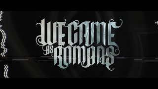 """We Came As Romans - """"Foreign Fire"""" (Lyric Video)"""