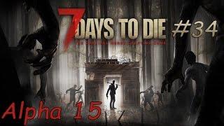 7 Days to Die: Alpha 15, -- ищу бур [серия 34]
