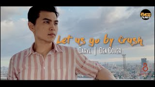 Gambar cover Let Us Go - Crush - Crash Landing On You OST - Cover by Daryl & Dea feat. Ivan Lee Espinosa