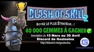 Clash of Skill #2 | 40 000 GEMMES A GAGNER | Tournoi Clash of Clans