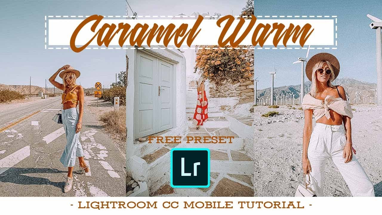 LIGHTROOM CC MOBILE TUTORIAL CARAMEL WARM How To Apply And Create Preset On  Lightroom Mobile
