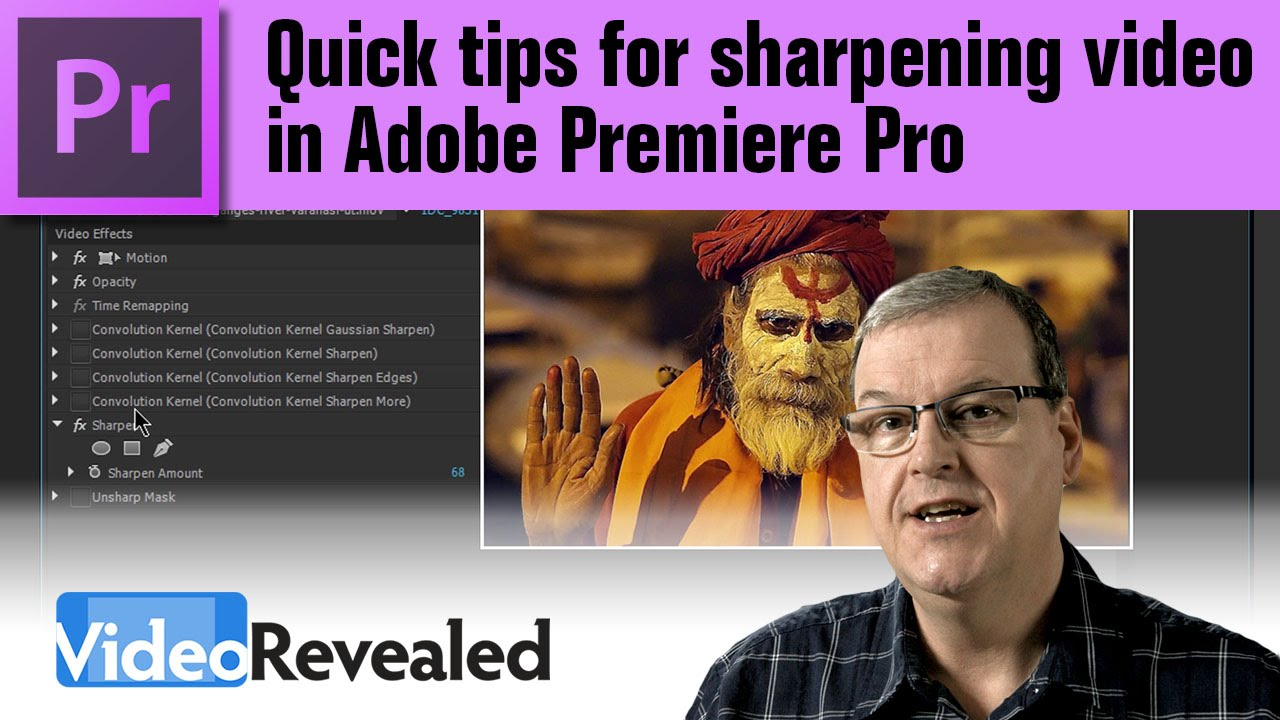 Quick tips for sharpening video in Adobe Premiere Pro