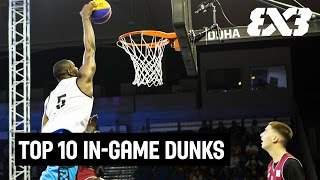Top 10 In-Game Dunks 2016 - FIBA 3x3
