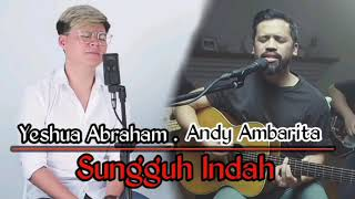 Sungguh indah Yeshua Abraham version & Andy Ambarita version
