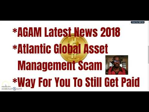 Why AGAM Stopped Paying - How To Still Get Paid - Atlantic Global Asset Management Latest News 2018