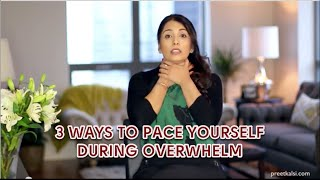3 Ways to Pace Yourself During Overwhelm