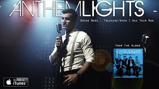 Treasure/When I Was Your Man - Bruno Mars (cover by Anthem Lights)