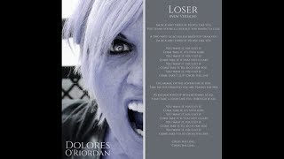 Dolores O'Riordan   Loser (New Version)   Lyrics