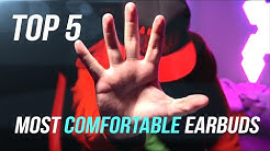 Top 5 Most Comfortable Earbuds in 2019!