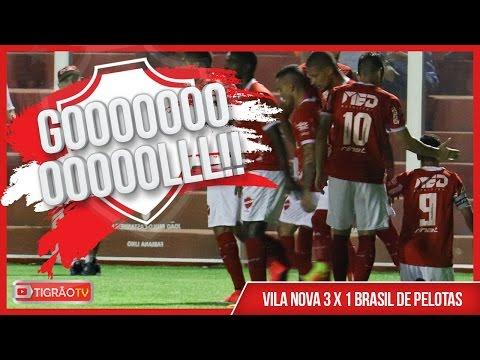 VILA NOVA 3X1 BRASIL DE PELOTAS - GOLS
