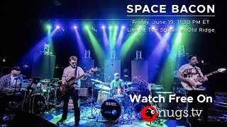 Space Bacon  Live at The Studio at Old Ridge on 6/19/20