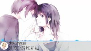 Nightcore - Do You Miss Me At All (by Bridgit Mendler)