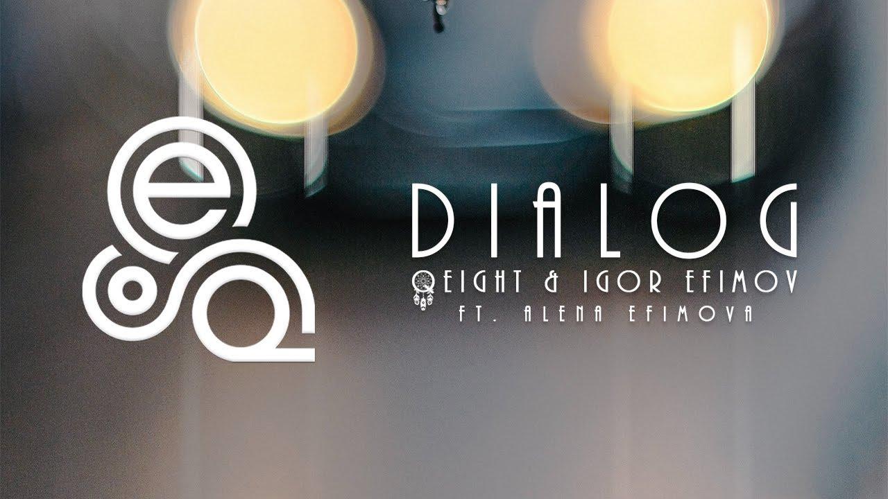 Qeight & Igor Efimov - Dialog (Video Album)