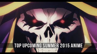 Top Upcoming Summer 2015 Anime