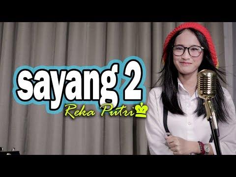 SAYANG 2 - REKA PUTRI (Acoustic Version)