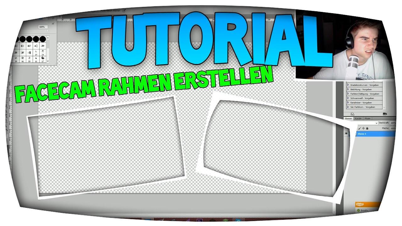 ☆TUTORIAL☆ - Facecam Rahmen erstellen ! - YouTube