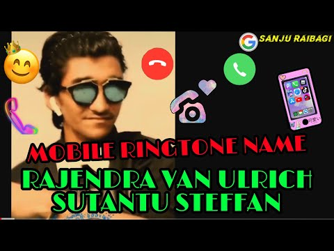 mobile-ringtone-name-rajendra-van-ulrich-sutantu-steffan