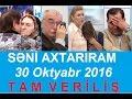 Səni axtarıram 30 oktyabr 2016 Tam verilish HD / Seni axtariram 30.10.2016