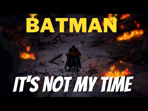 Batman「AMV」It's not my time