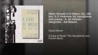 Oboe Sonata in D Major, Op. 166 (arr. S.V. Petersen for saxophone and piano) : II. Ad libitum -...
