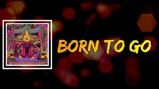 MonsterMagnet - Born To Go (Lyrics)