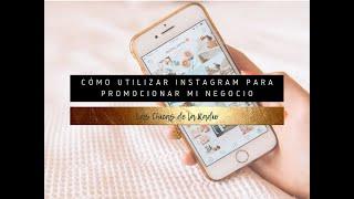 Cómo Utilizar Instagram Para Promocionar Mi Negocio