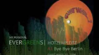 Personal Evergreens: Hotzenplotz - Bye Bye Berlin