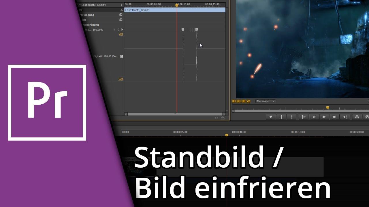 Adobe Premiere Tutorial | Standbild / Bild einfrieren [Deutsch/HD ...