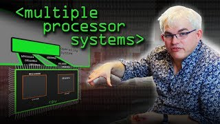 Multiple Processor Systems - Computerphile