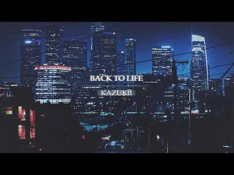 Kazukii - Back To Life