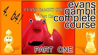Evans Gambit Complete Course: Part 1 (Chess Lessons)