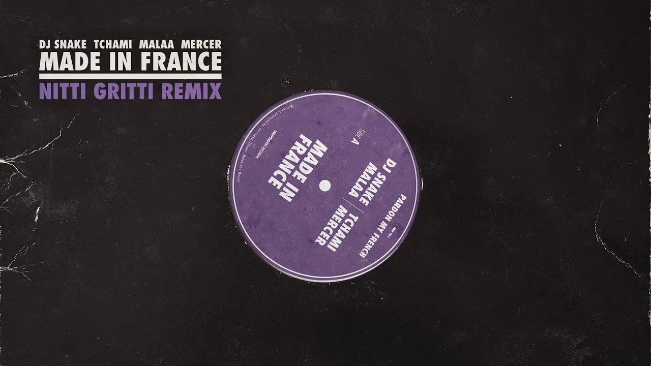 DJ Snake x Tchami x Malaa x Mercer - Made In France (Nitti Gritti Remix)