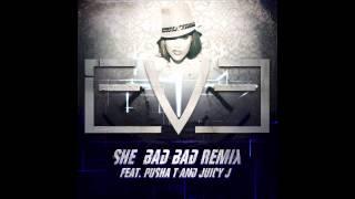 """She Bad Bad"" (REMIX) - EVE (feat. Juicy J and Pusha T)"