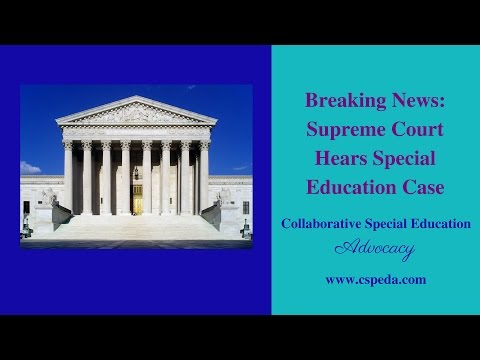 Breaking News: Supreme Court Hears Special Education Case
