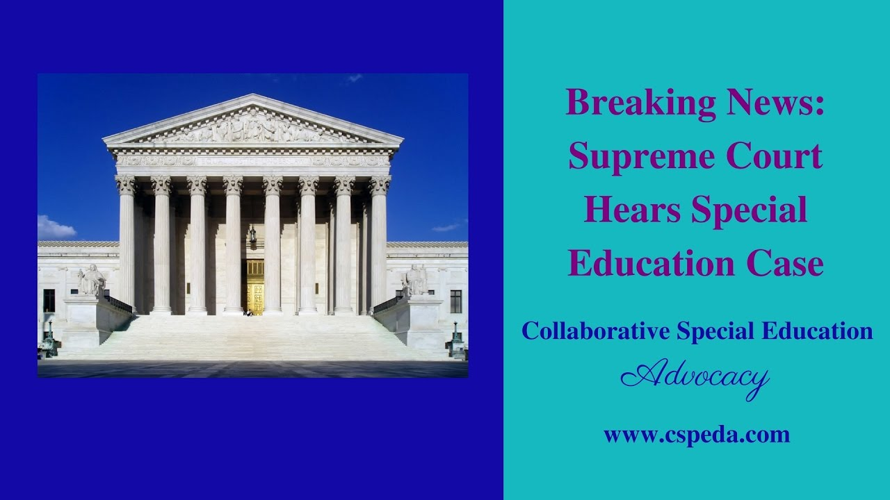 Special Education Case At Supreme Court >> Breaking News Supreme Court Hears Special Education Case