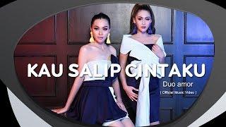 Duo Amor - Kau Salip Cintaku (Official Music Video)