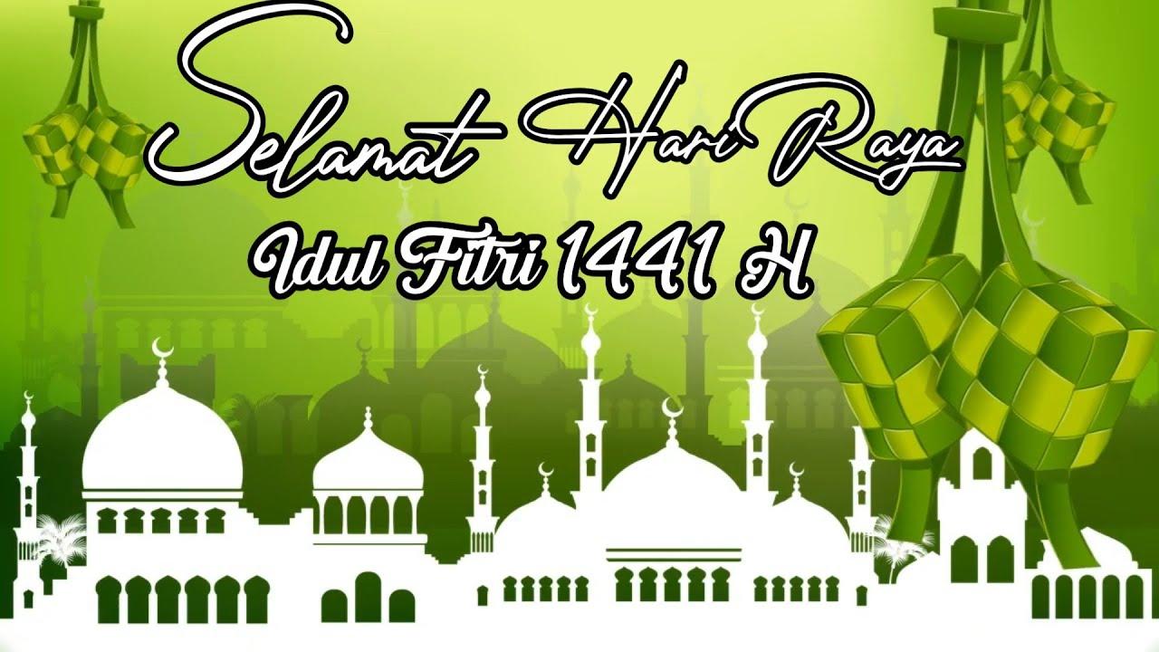 Story Wa Ucapan Hari Raya Idul Fitri 2020 Ucapan Selamat Hari Raya Idul Fitri 1441 H Youtube