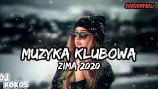 ❄ZIMA 2020❄MUZYKA KLUBOWA☃NAJLEPSZE KLUBOWE HITY❄POMPA MUSI BYĆ❄STYCZEŃ 2020 DJ KOKOS