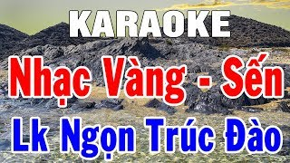 Karaoke Nhạc Vàng Sến Hay Nhất | Nhạc Sống Bolero Trữ Tình Liên Khúc Ngọn Trúc Đào | Trọng Hiếu