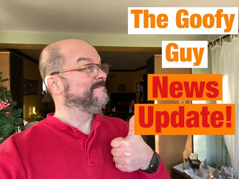The Goofy Guy News Update for 12/7/2019