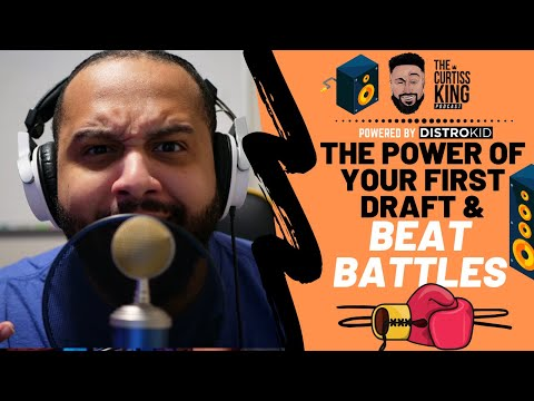 BEAT BATTLES & The Power Of Your First Draft   The Curtiss King Podcast