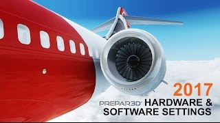 Prepar3D V3.4 | 2017 Hardware and Software Settings