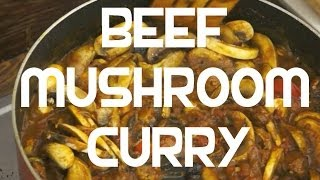 Beef & Mushroom Curry Recipe Indian Cooking - Super easy