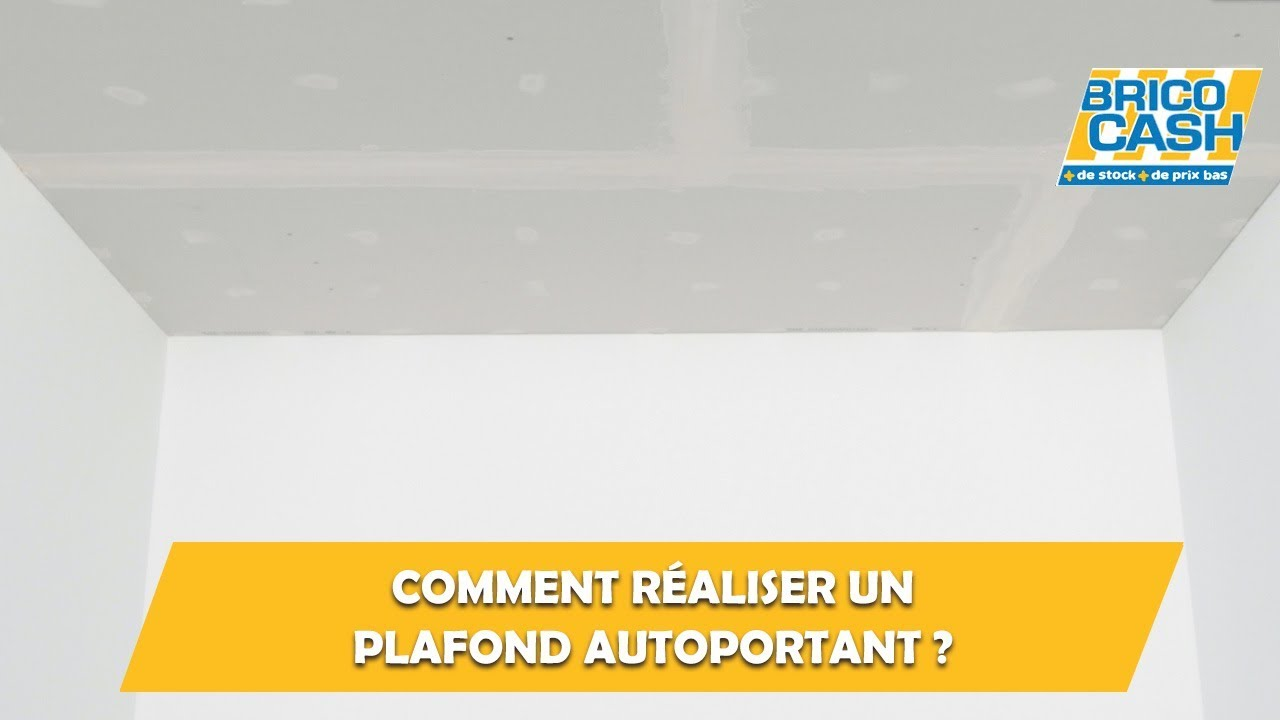 Comment Réaliser Un Plafond Autoportant Brico Cash