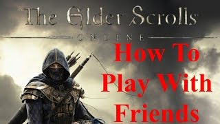 The Elder Scrolls Online Console How to play with friends (Groups Explained)
