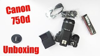 Canon EOS 750D / T6i (Kit -EF-S 18 - 55 mm IS STM) DSLR Camera Unboxing & Overview