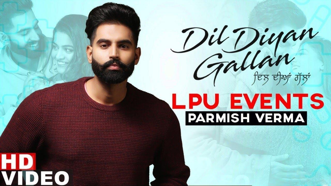 Download Parmish Verma   Dil Diyan Gallan   LPU Part 2 Promotional Tour   Wamiqa Gabbi   Desi Crew