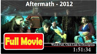 Aftermath (2012) *Full* MoVie *#*